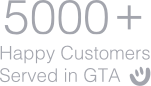 5000+ Happy Customers Served in GTA